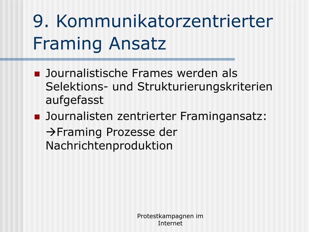 9. Kommunikatorzentrierter Framing Ansatz