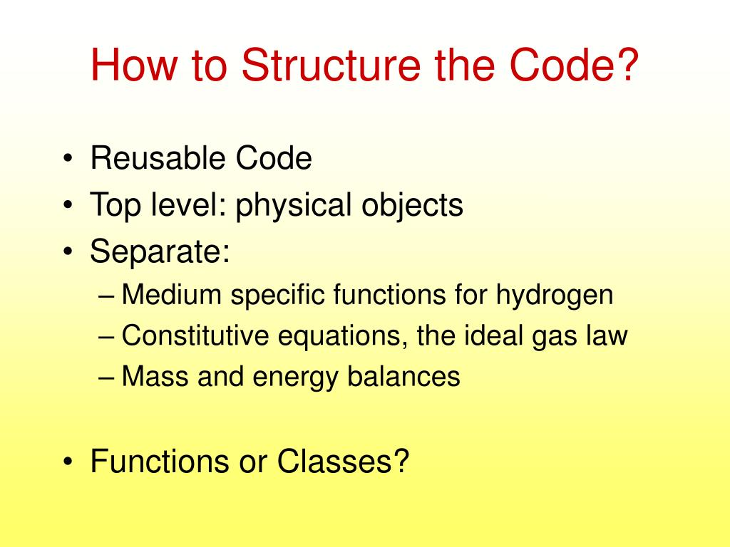 How to Structure the Code?