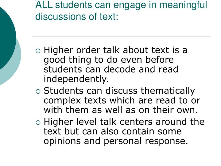 All students can engage in meaningful discussions of text