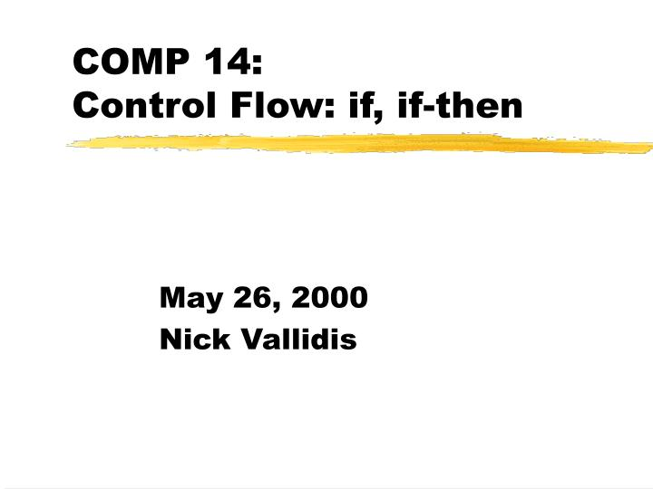 Comp 14 control flow if if then