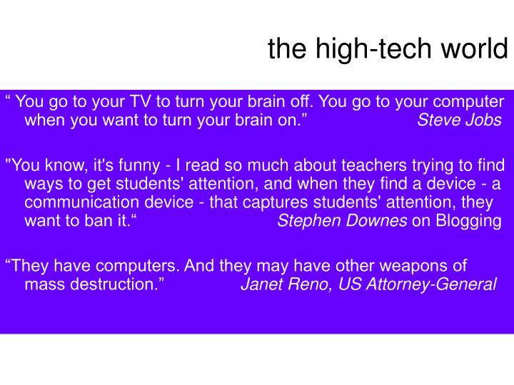 The high tech world