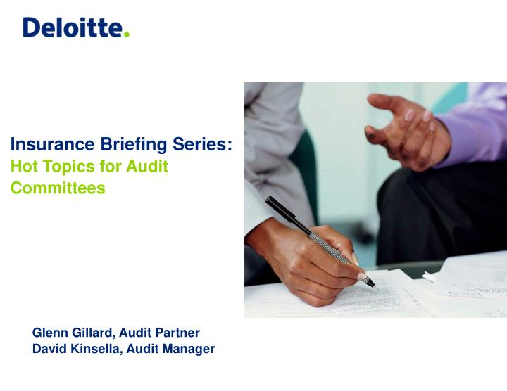 Insurance briefing series hot topics for audit committees