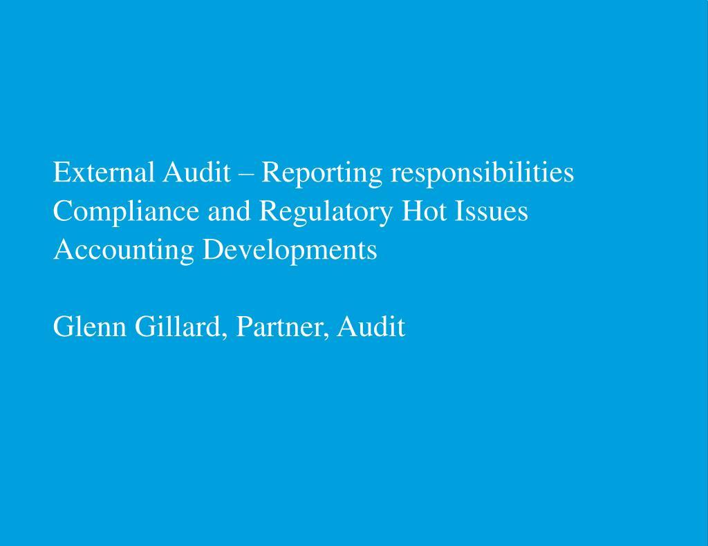 External Audit – Reporting responsibilities