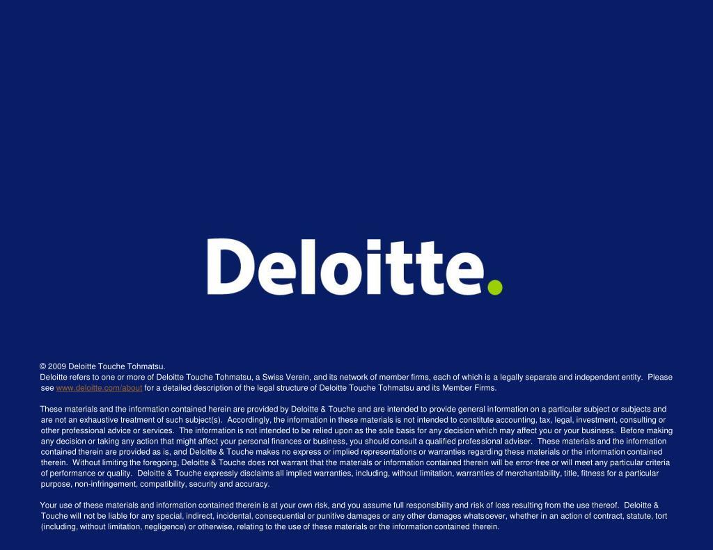 © 2009 Deloitte Touche Tohmatsu.