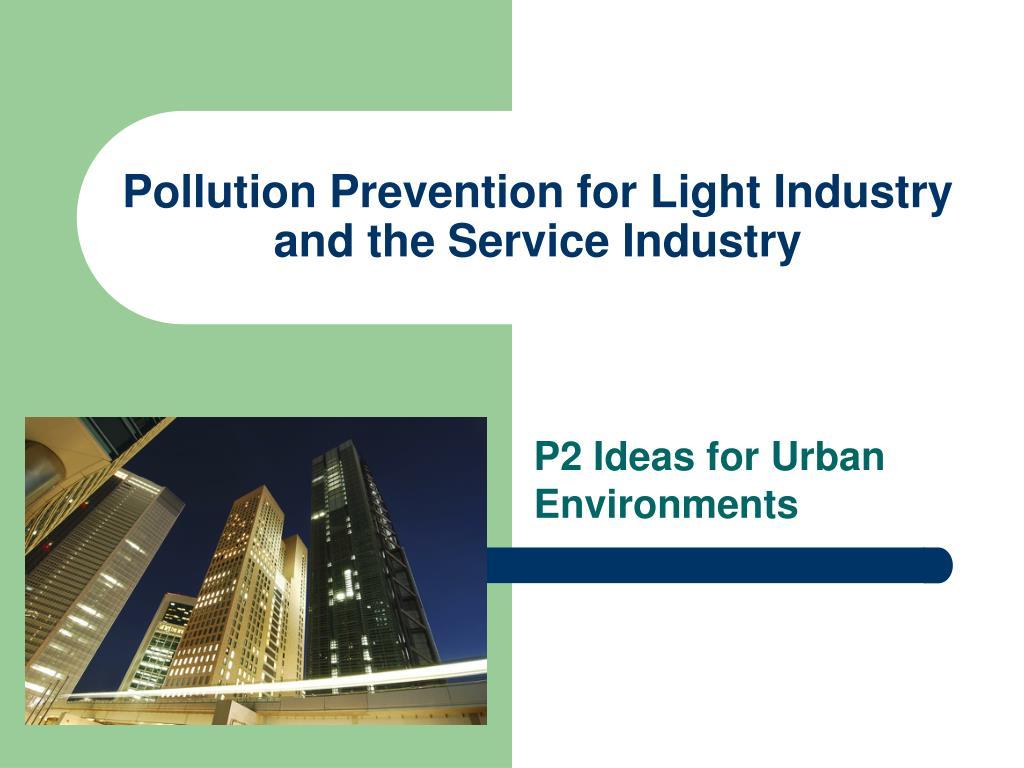 pollution prevention for light industry and the service industry l.