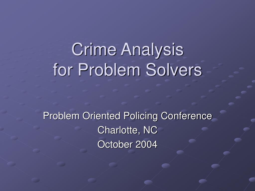 crime analysis for problem solvers l.