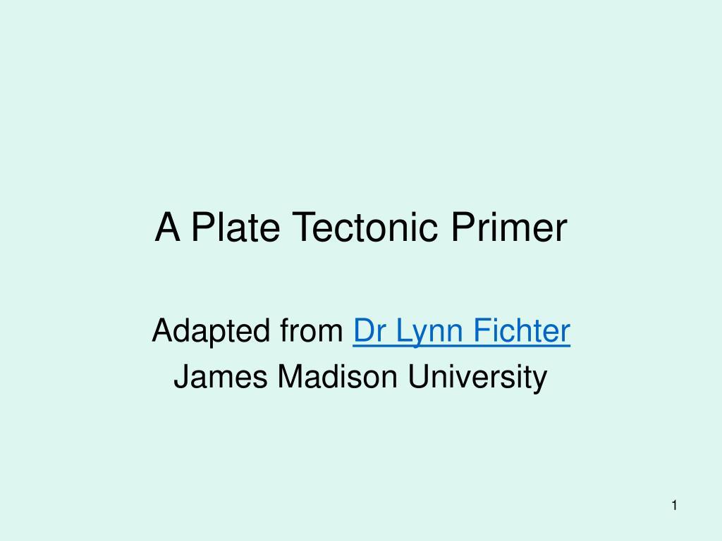 a plate tectonic primer l.