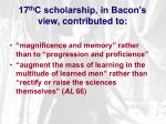 17 th c scholarship in bacon s view contributed to