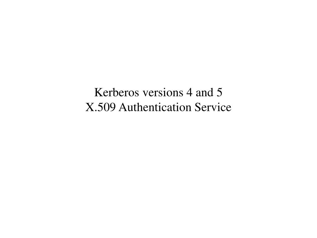 Kerberos versions 4 and 5