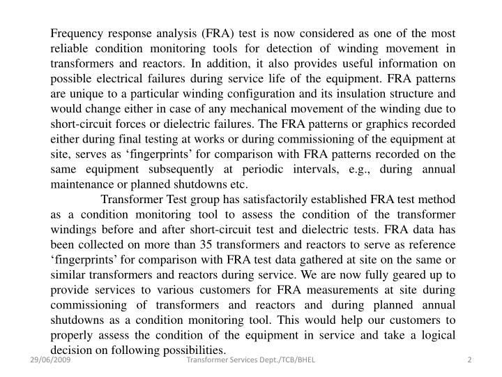 Frequency response analysis (FRA) test is now considered as one of the most reliable condition monit...