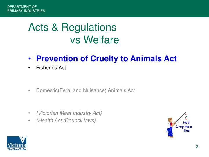 Acts regulations vs welfare