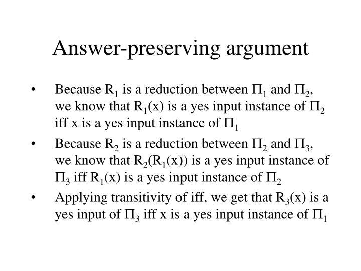 Answer preserving argument