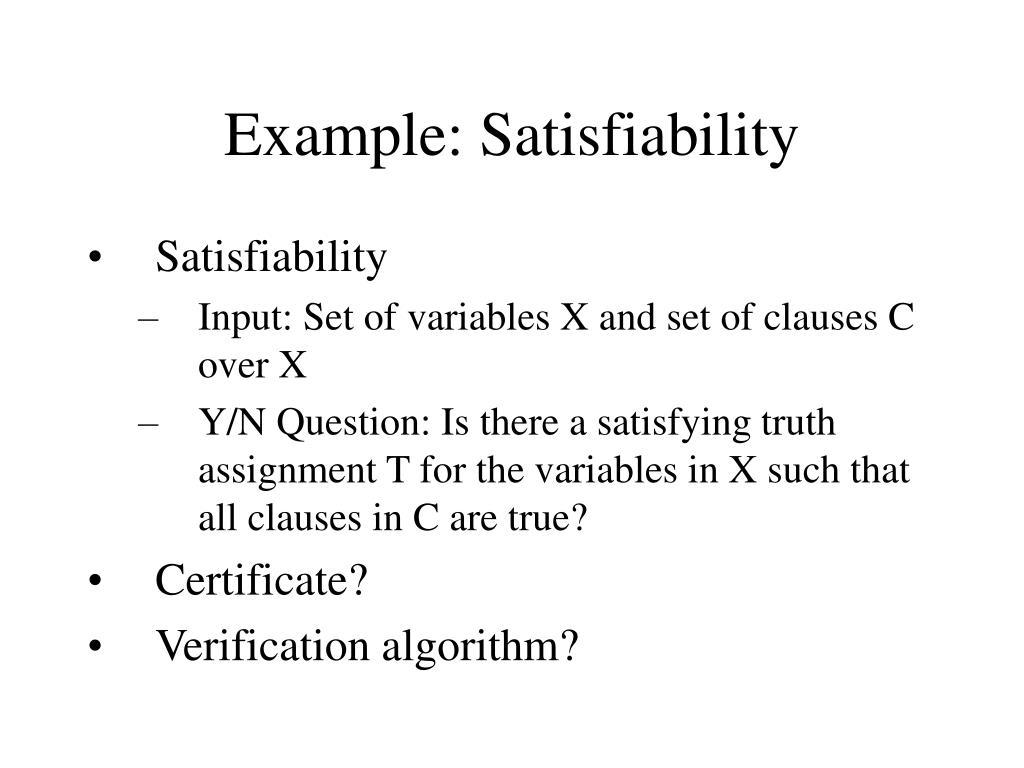 Example: Satisfiability