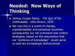 needed new ways of thinking