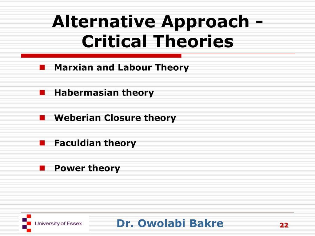 Alternative Approach - Critical Theories