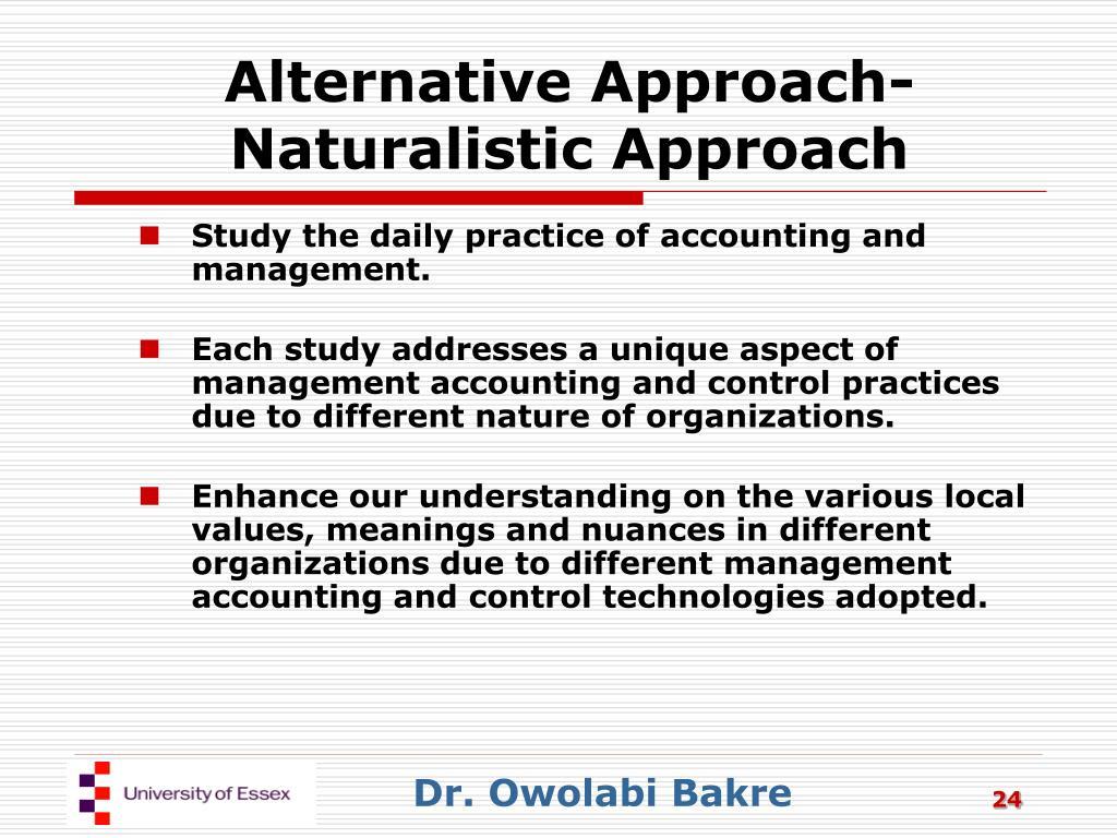 Alternative Approach-Naturalistic Approach