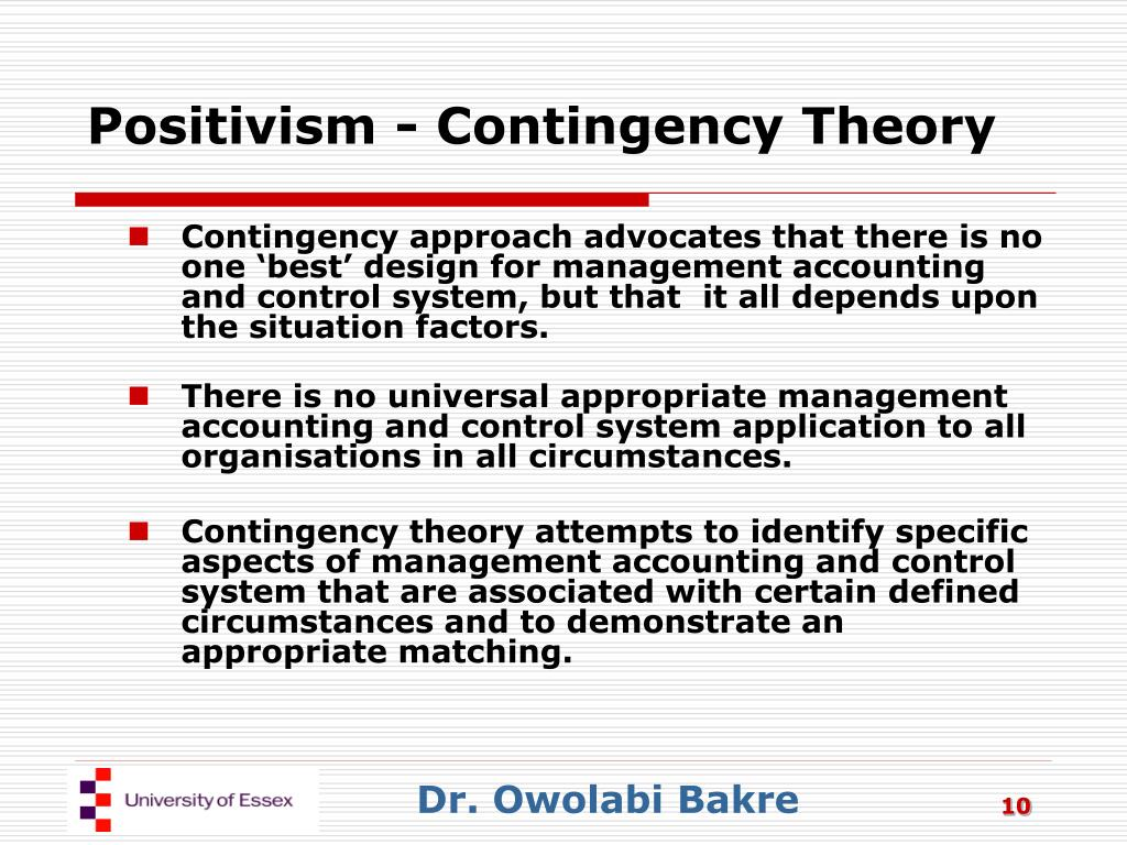 Positivism - Contingency Theory