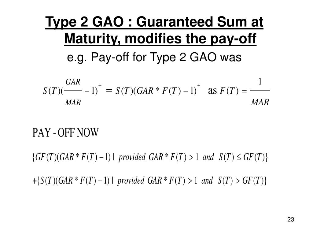 Type 2 GAO : Guaranteed Sum at Maturity, modifies the pay-off