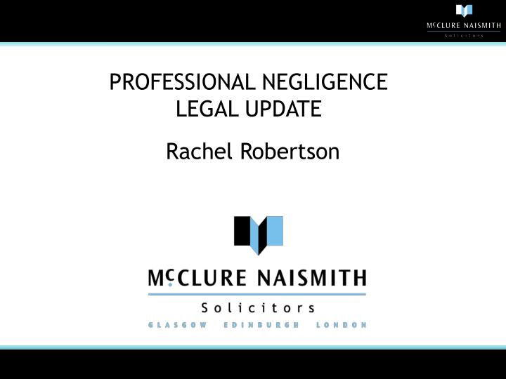 Professional negligence legal update