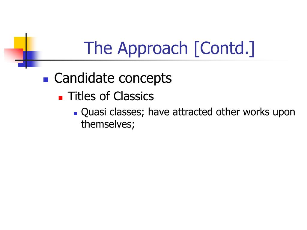 The Approach [Contd.]