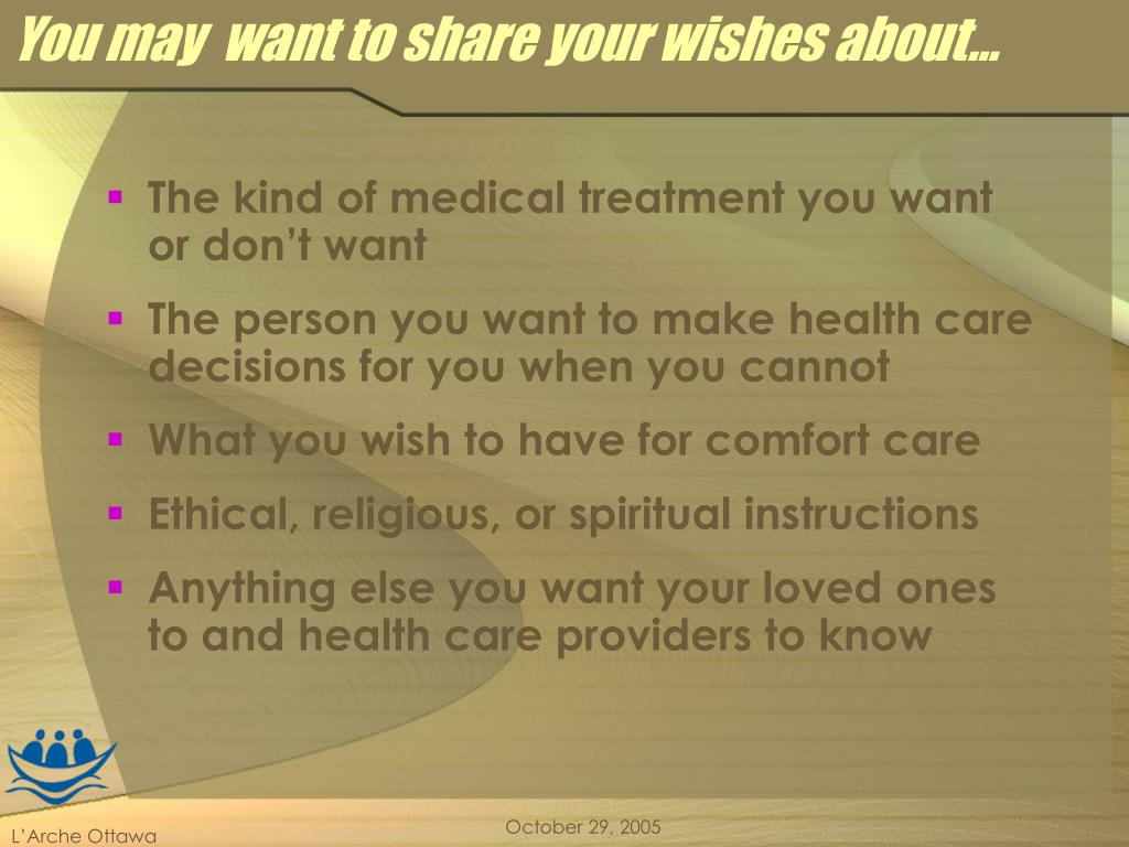 You may  want to share your wishes about...