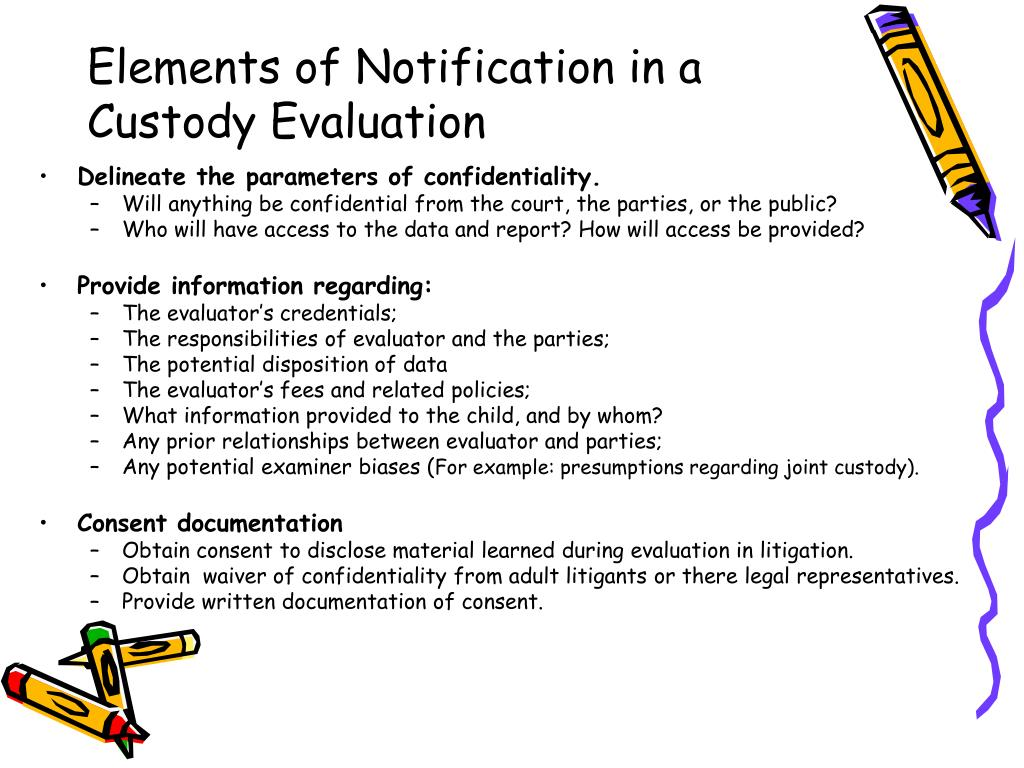 Elements of Notification in a Custody Evaluation