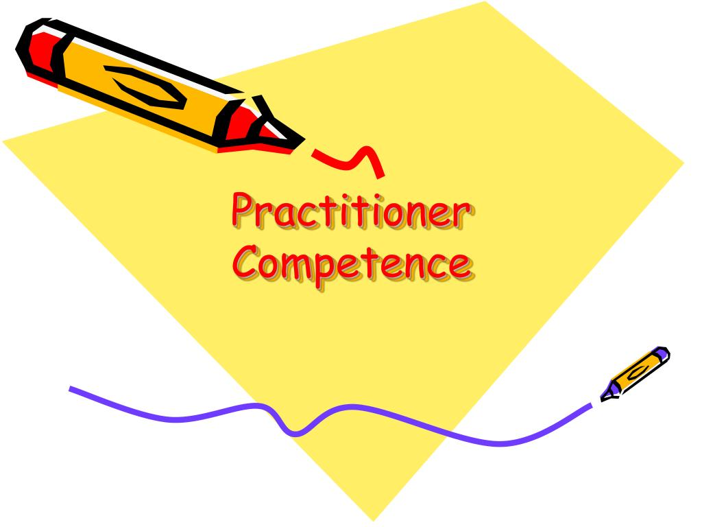 Practitioner Competence