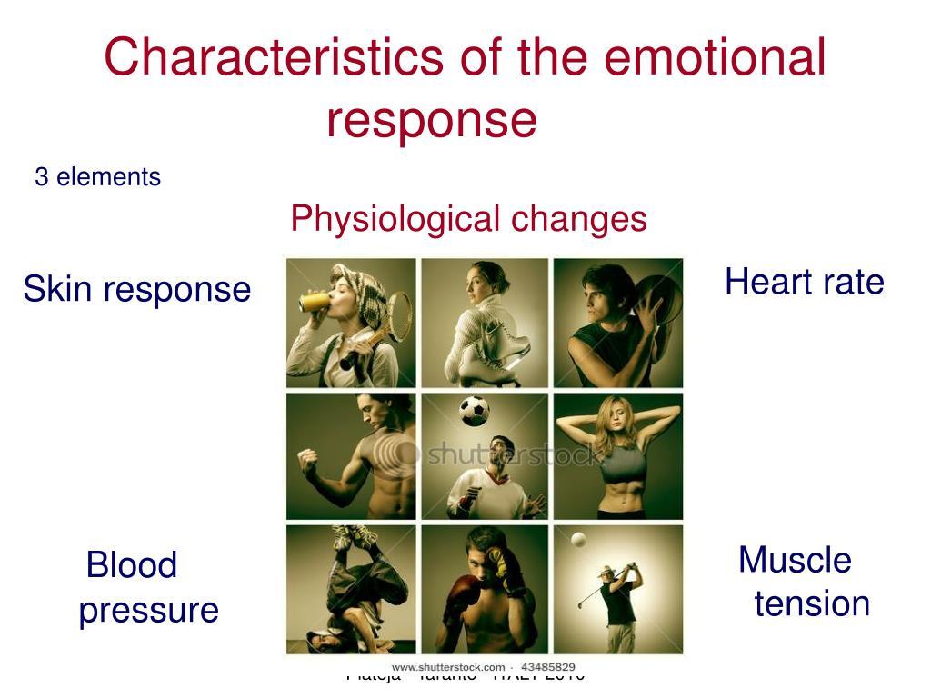 Characteristics of the emotional response