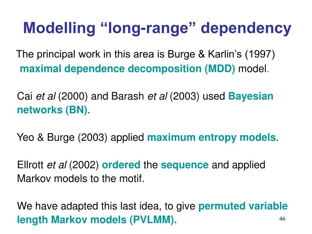 "Modelling ""long-range"" dependency"