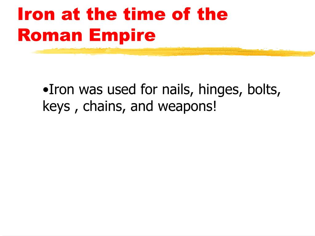 Iron at the time of the Roman Empire
