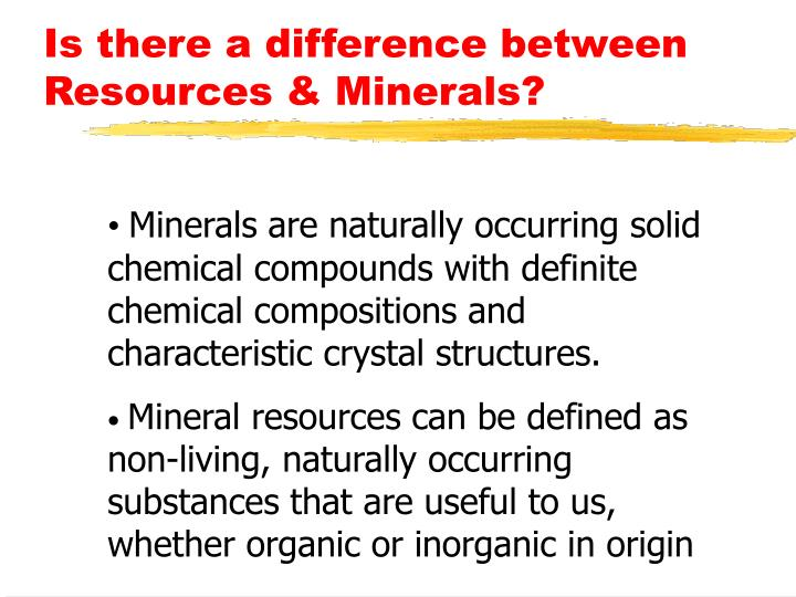 Is there a difference between resources minerals