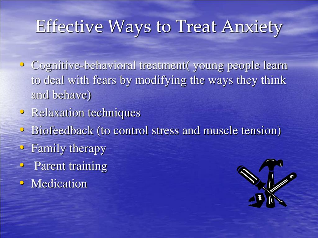 Effective Ways to Treat Anxiety
