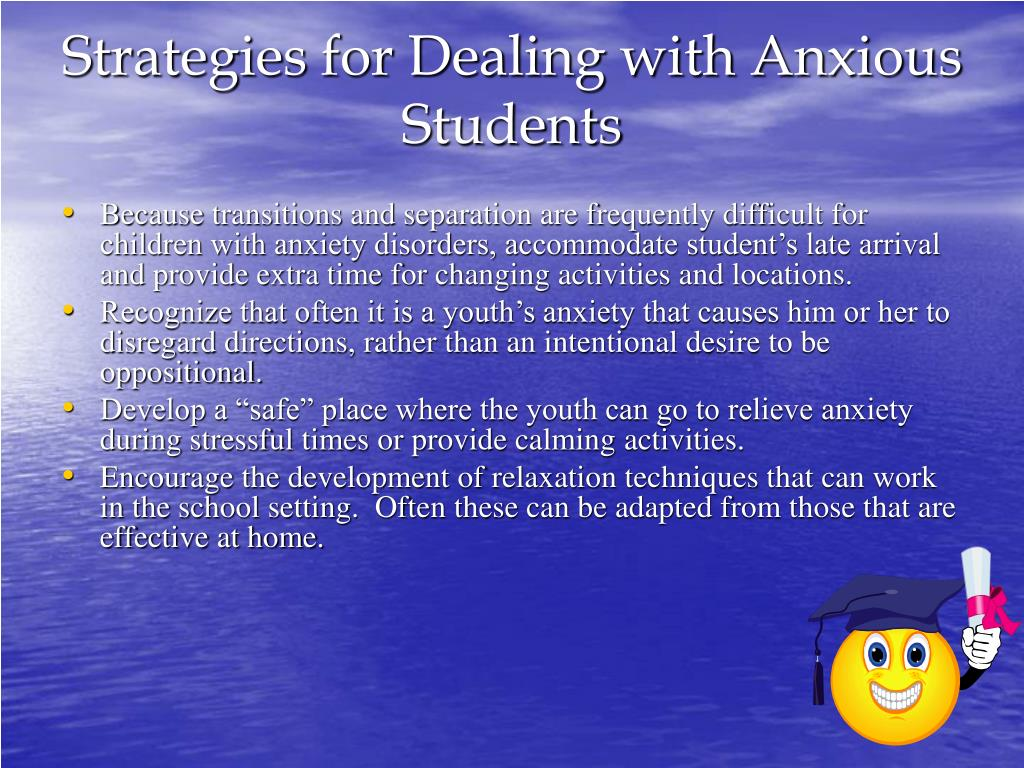 Strategies for Dealing with Anxious Students
