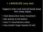 1 landslide very fast