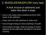 2 mudslide mudflow very fast