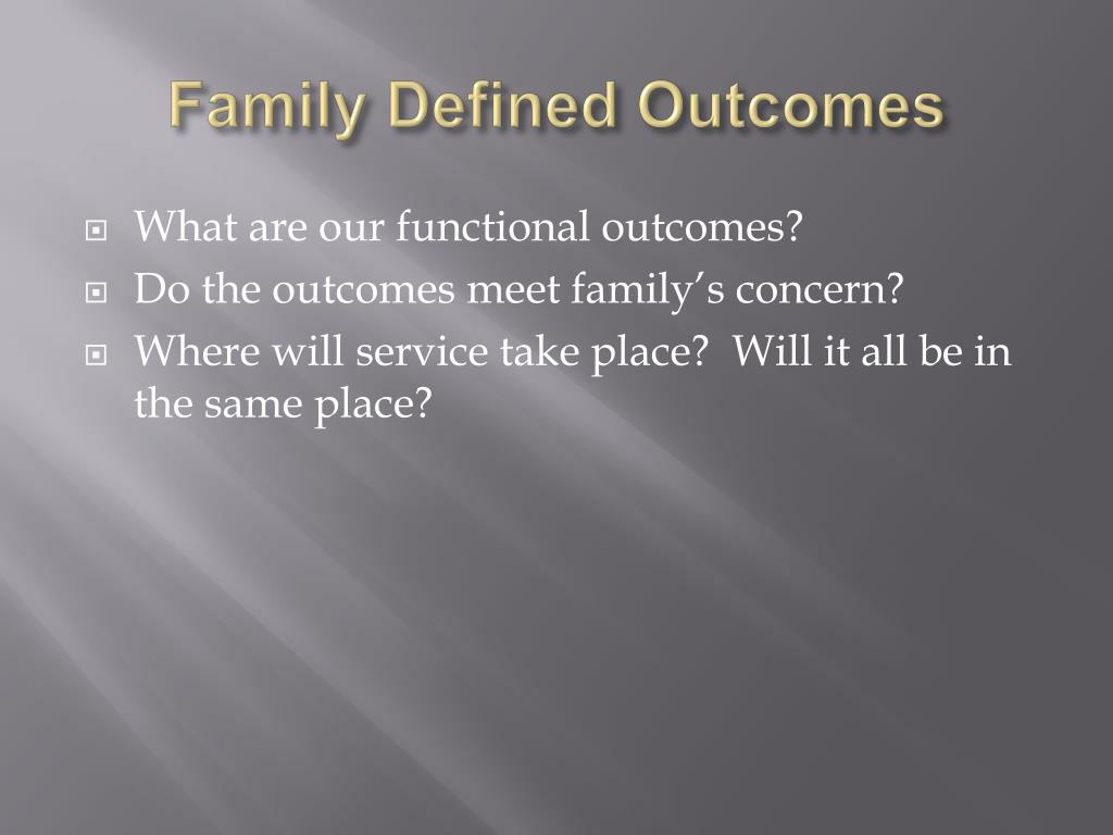 Family Defined Outcomes