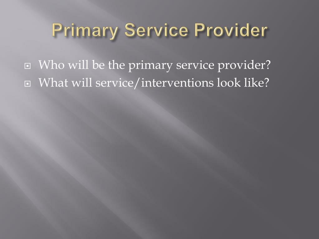 Primary Service Provider