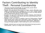 factors contributing to identity theft personal guardianship
