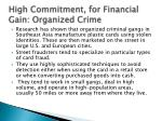 high commitment for financial gain organized crime