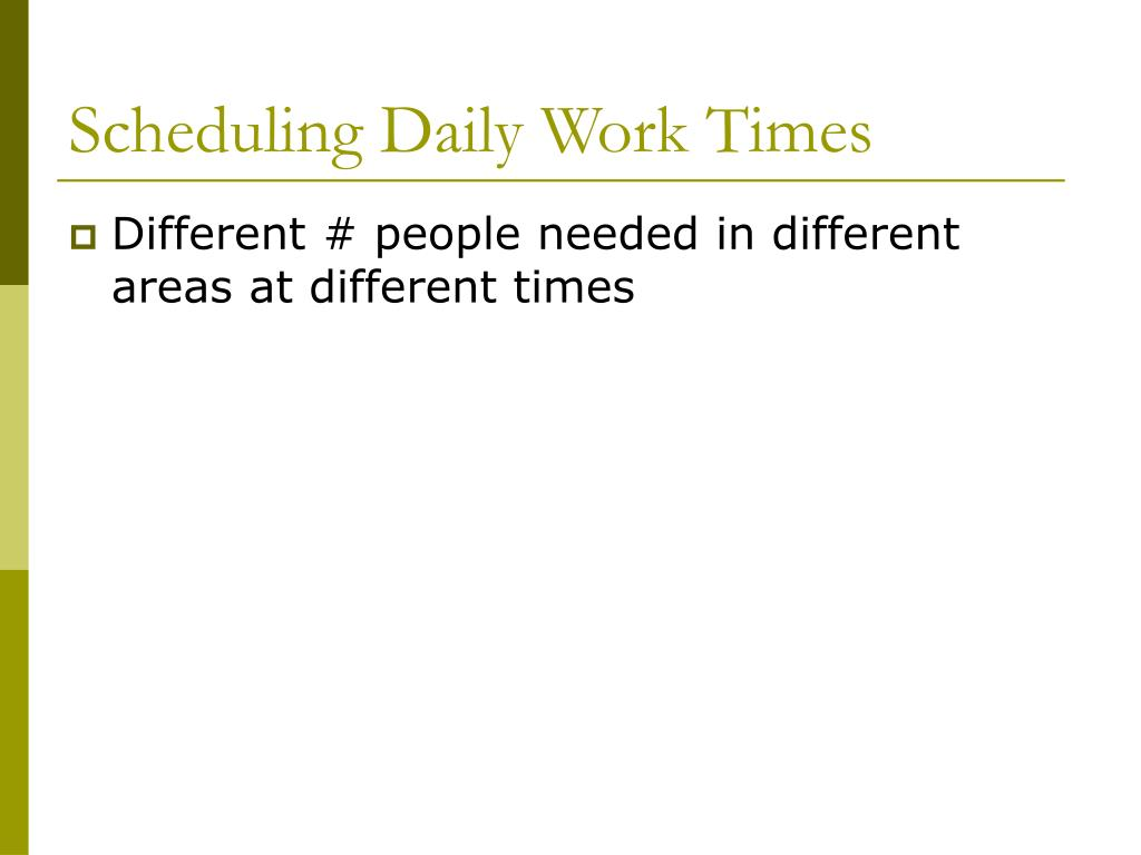 Scheduling Daily Work Times