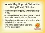 adults may support children in using social skills by