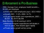 enforcement is pro business