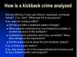 how is a kickback crime analyzed
