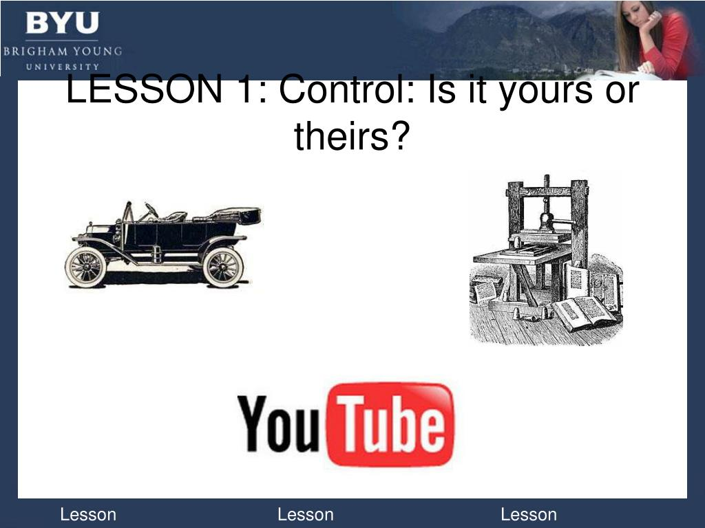 LESSON 1: Control: Is it yours or theirs?