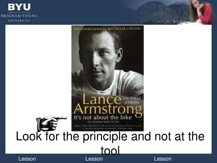 Look for the principle and not at the tool