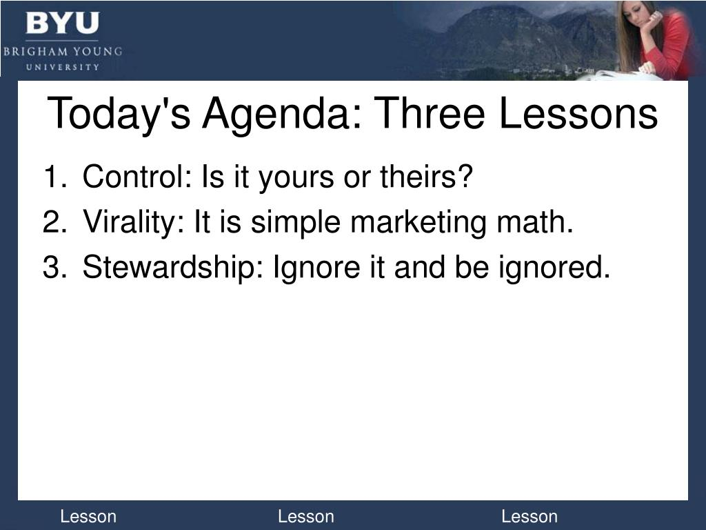 Today's Agenda: Three Lessons