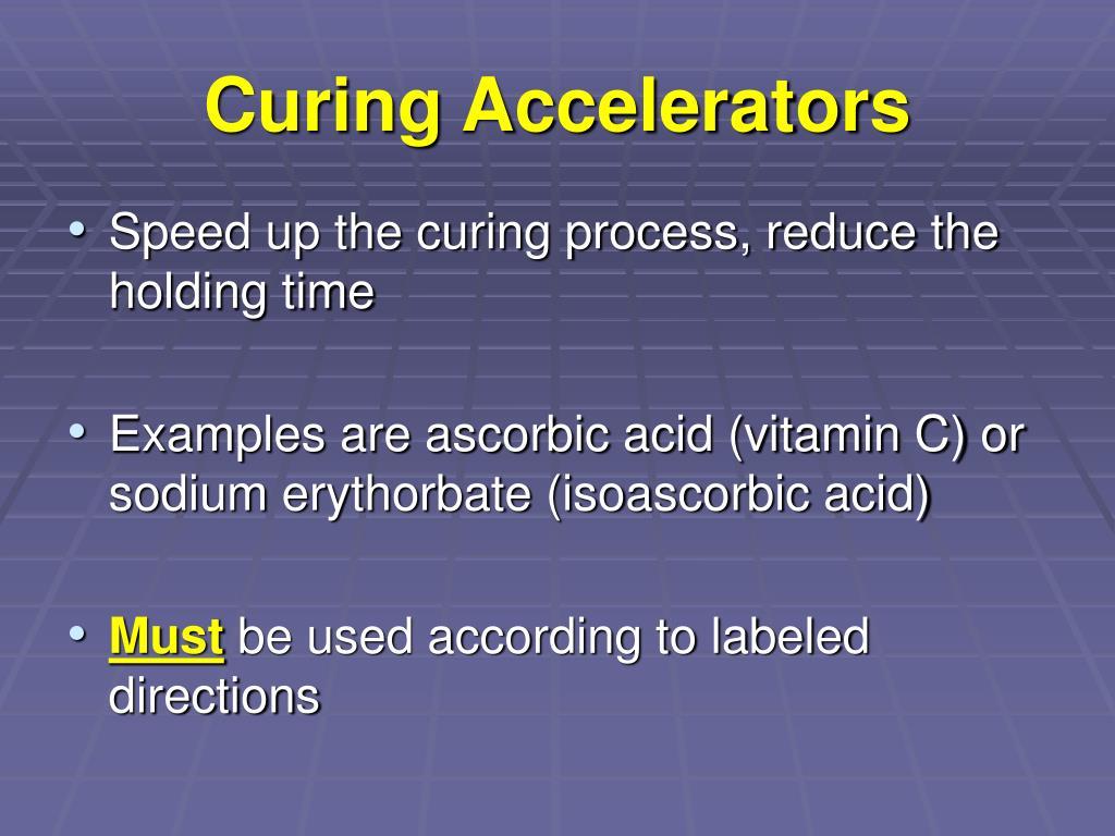 Curing Accelerators