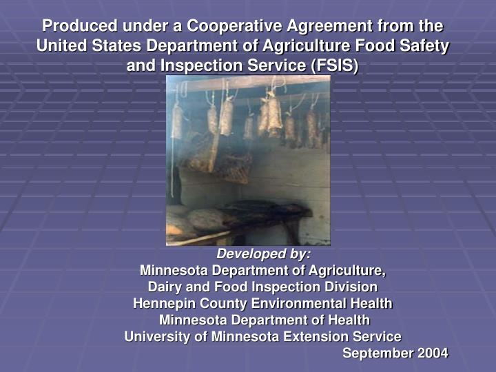 Produced under a Cooperative Agreement from the United States Department of Agriculture Food Safety ...