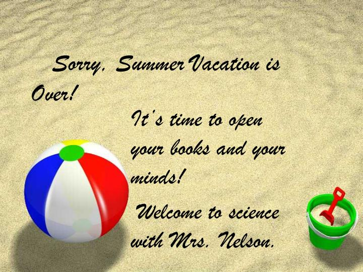 sorry summer vacation is over n.