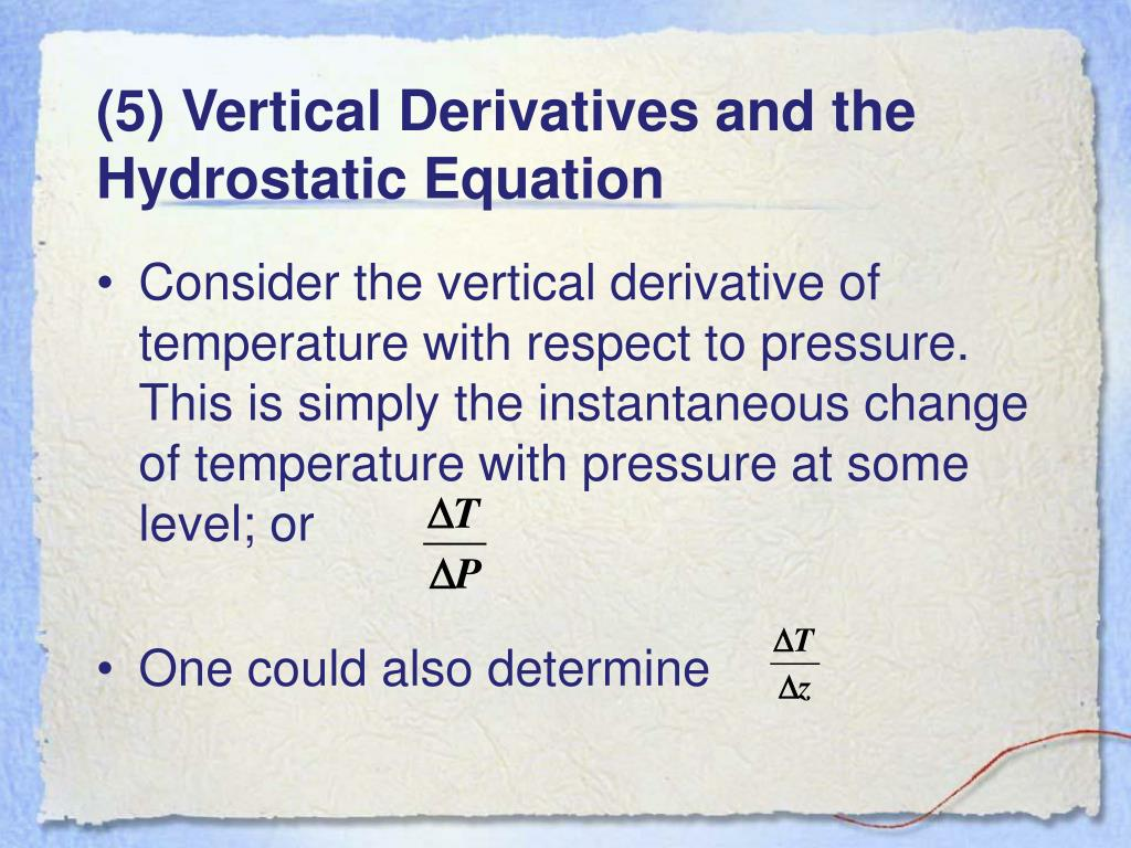 (5) Vertical Derivatives and the Hydrostatic Equation